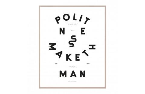 Affiche typographique noir et blanc Moodpaper Politness Maketh Man, graphic design, Kingsman, Manners Maketh Man, Politeness
