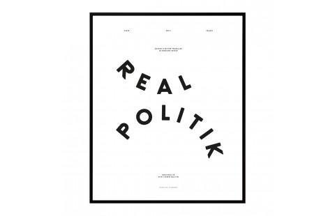 Affiche typographique noir et blanc Moodpaper Realpolitik, affiche design graphique, Polit x Les Graphiquants