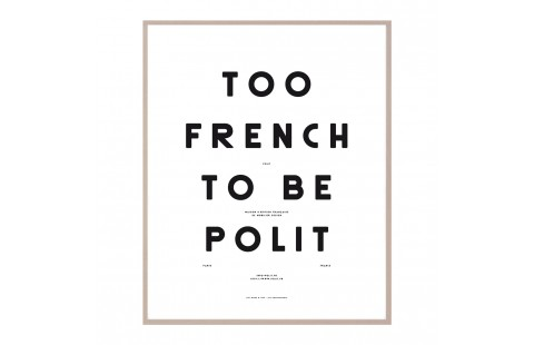 Affiche typographique noir et blanc Moodpaper Too French To Be Polit, affiche design graphique, Polit x Les Graphiquants