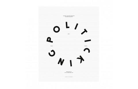 Affiche typographique noir et blanc Moodpaper Politicking, affiche design graphique, Polit x Les Graphiquants